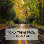5 Great Road Trips from Bengaluru